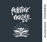 positive energy. inspirational... | Shutterstock .eps vector #702036856