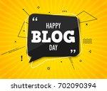 holiday blog day. black speech... | Shutterstock .eps vector #702090394