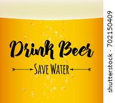 drink beer  save water funny... | Shutterstock .eps vector #702150409