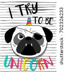 i try to be unicorn sweet kids... | Shutterstock .eps vector #702326233