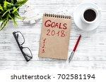 make a goals list for 2018.... | Shutterstock . vector #702581194