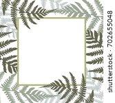 fern square white frame vector... | Shutterstock .eps vector #702655048