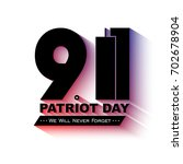 patriot day usa. we will never... | Shutterstock . vector #702678904