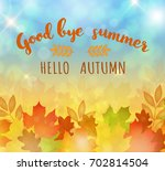 good bye summer. hello autumn.... | Shutterstock .eps vector #702814504