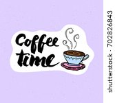 coffee time lettering with cute ... | Shutterstock .eps vector #702826843