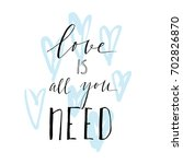 love is all you need saying.... | Shutterstock .eps vector #702826870