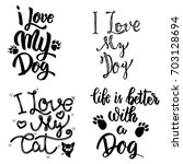 i love my dog  i love my cat.... | Shutterstock .eps vector #703128694
