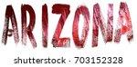 arizona text grunge style | Shutterstock . vector #703152328