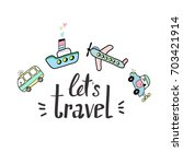 let's travel card and lettering | Shutterstock .eps vector #703421914