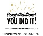 congratulations  you did it ... | Shutterstock .eps vector #703532278