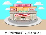 supermarkets  buildings that... | Shutterstock .eps vector #703570858