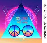 make love not war. rainbow... | Shutterstock .eps vector #703675270