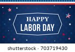 happy labor day background...   Shutterstock .eps vector #703719430
