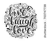 live laugh love. t shirt print. ... | Shutterstock . vector #703747738
