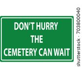 don't hurry the cemetery can...   Shutterstock .eps vector #703800040