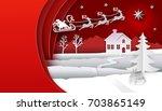 christmas paper art with santa... | Shutterstock .eps vector #703865149