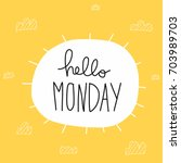 hello monday word and sun shape ... | Shutterstock .eps vector #703989703