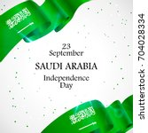 23 september. saudi arabia... | Shutterstock .eps vector #704028334