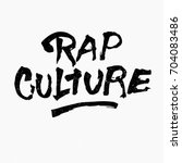 rap culture. ink hand lettering.... | Shutterstock .eps vector #704083486