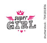 super girl   vector poster or... | Shutterstock .eps vector #704181856