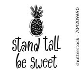 Stand Tall Be Sweet. Typograph...