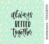 vector trendy hand lettering... | Shutterstock .eps vector #704228554