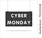 cyber monday on board sign. | Shutterstock .eps vector #704253328