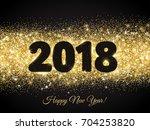 2018 glitter typography design. ... | Shutterstock .eps vector #704253820