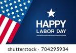 happy labor day vector... | Shutterstock .eps vector #704295934