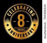 8 years anniversary logo.... | Shutterstock .eps vector #704300224