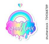 equal love. inspirational gay... | Shutterstock .eps vector #704368789