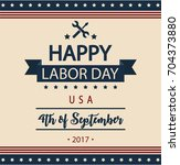 happy labor day card or... | Shutterstock .eps vector #704373880