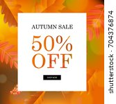 autumn sale orange poster ... | Shutterstock .eps vector #704376874