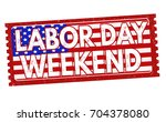 labor day weekend grunge rubber ... | Shutterstock .eps vector #704378080
