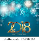 2018 new year gold glossy... | Shutterstock .eps vector #704389186