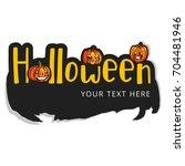 happy halloween flyer  poster... | Shutterstock .eps vector #704481946
