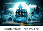 halloween background. halloween ... | Shutterstock .eps vector #704492170