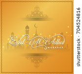 abstract eid al adha elegant... | Shutterstock .eps vector #704524816
