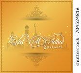 abstract eid al adha elegant... | Shutterstock .eps vector #704524816