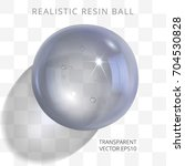 gray transparent resin ball.... | Shutterstock .eps vector #704530828