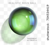 green transparent resin ball.... | Shutterstock .eps vector #704534419