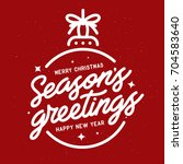 season greetings typography... | Shutterstock .eps vector #704583640