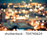blurred city light background | Shutterstock . vector #704740624