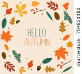 hello autumn. autumn leafs on... | Shutterstock .eps vector #704821183