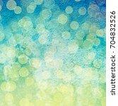 abstract bokeh light background | Shutterstock . vector #704832526
