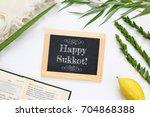 jewish festival of sukkot.... | Shutterstock . vector #704868388