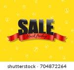 black friday sale vector... | Shutterstock .eps vector #704872264