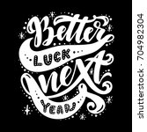 better luck next year... | Shutterstock .eps vector #704982304