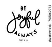 hand lettering be joyful always ... | Shutterstock .eps vector #705060793