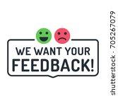 we want your feedback. badge ... | Shutterstock .eps vector #705267079